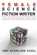 female science fiction writer: collected stories 2001-2012