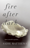 Fire After Dark (After Dark, #1)