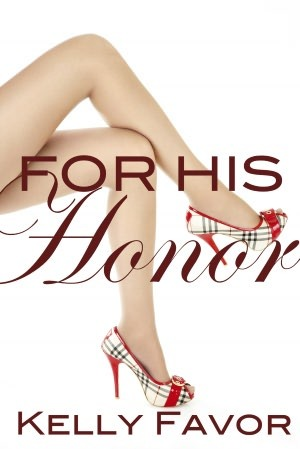 For His Honor (For His Pleasure, #4)