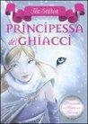 Principessa dei ghiacci by Thea Stilton