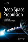Deep Space Propulsion by K.F. Long