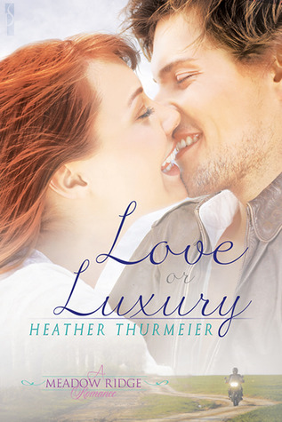 Love or Luxury(Meadow Ridge 3)