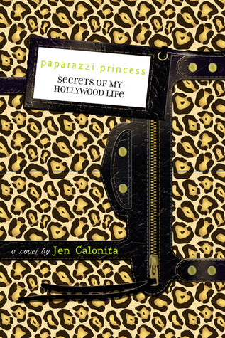 Paparazzi Princess (Secrets of My Hollywood Life, #4)