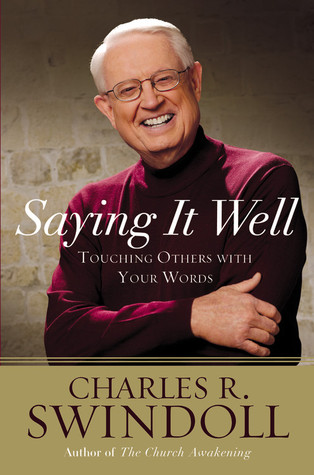 Saying It Well by Charles R. Swindoll
