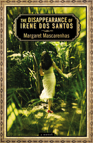 The Disappearance of Irene Dos Santos by Margaret Mascarenhas