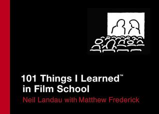 101 Things I Learned in Film School