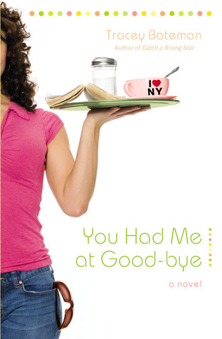 You Had Me at Good-bye (Drama Queen #2)
