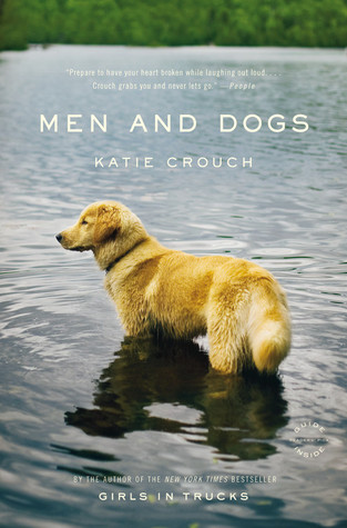 Men and Dogs by Katie Crouch