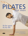 Pilates for Men: Fit for Sport - Fit for Life