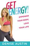Get Energy! by Denise Austin