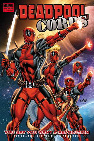 Ebook Deadpool Corps, Volume 2: You Say You Want A Revolution by Victor Gischler DOC!