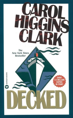 Decked by Carol Higgins Clark