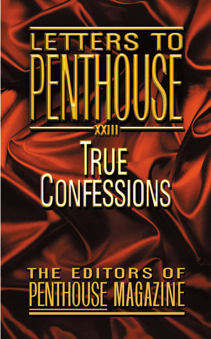Letters to Penthouse 23: True Confessions