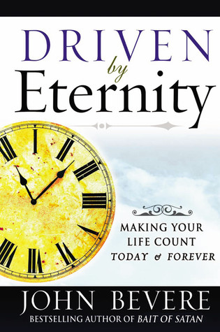 driven-by-eternity-making-your-life-count-today-forever