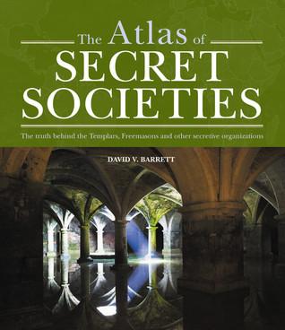 The Atlas of Secret Societies by David V. Barrett