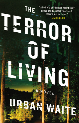 The Terror of Living by Urban Waite