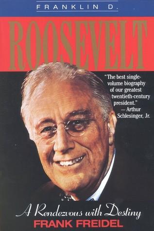 Franklin D. Roosevelt: A Rendezvous with Destiny