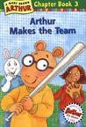 Arthur Makes the Team (Arthur Chapter Book, #3)
