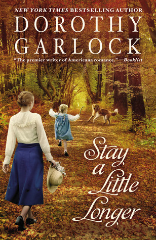 Stay a Little Longer by Dorothy Garlock