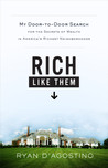 Rich Like Them: My Door-to-Door Search for the Secrets of Wealth in America's Richest Neighborhoods