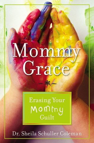Mommy Grace by Sheila Schuller Coleman