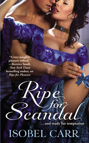 Ripe for scandal by Isobel Carr