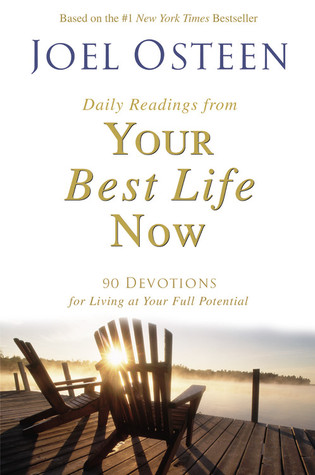 Daily Readings From Your Best Life Now 90 Devotions For Living At