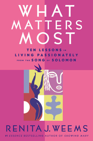 what-matters-most-ten-lessons-in-living-passionately-from-the-song-of-solomon
