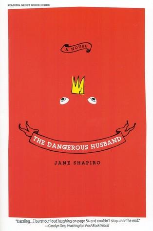 The Dangerous Husband: A Novel