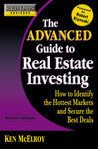 The Advanced Guide to Real Estate Investing: How to Identify the Hottest Markets and Secure the Best Deals