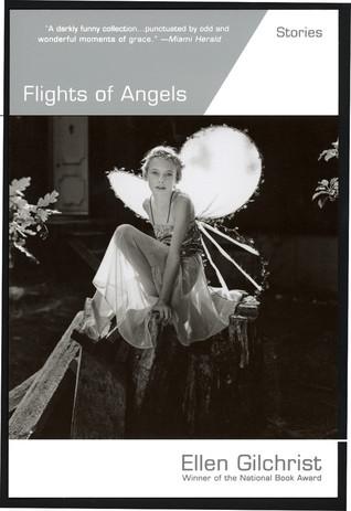 Flights of Angels by Ellen Gilchrist
