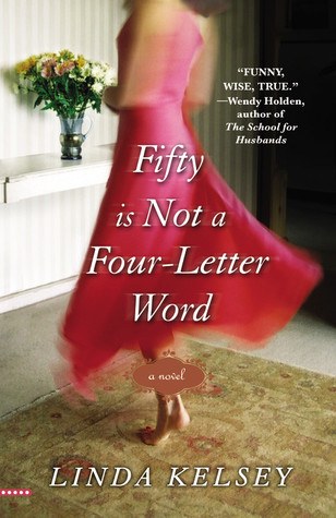 Fifty Is Not a Four Letter Word by Linda Kelsey