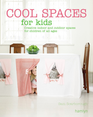 Cool Spaces for Kids by Sam Scarborough