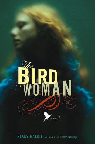 Ebook The Bird Woman: A Novel by Kerry Hardie DOC!