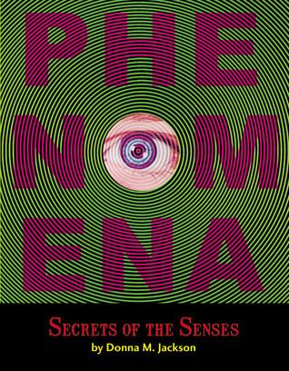 Phenomena: Secrets of the Senses