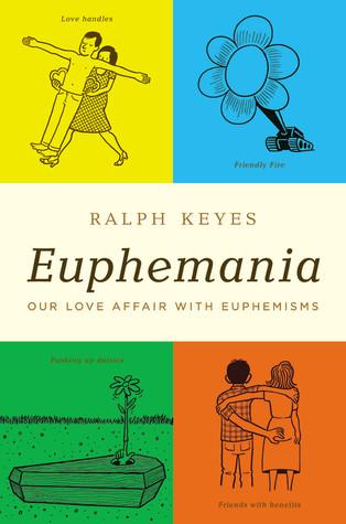 Euphemania by Ralph Keyes