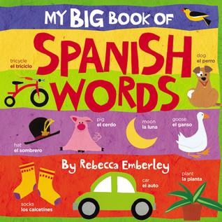 My Big Book of Spanish Words by Rebecca Emberley