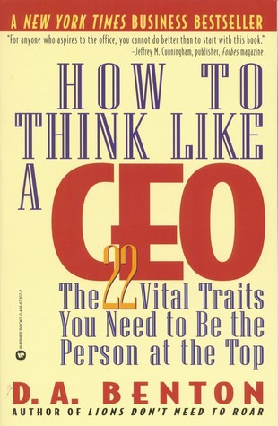 How to Think Like a CEO by D.A. Benton