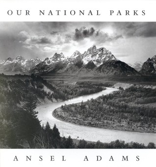 Ansel Adams: Our National Parks by Ansel Adams