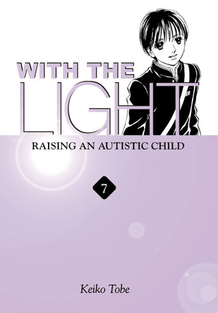 With the Light: Raising an Autistic Child (With the Light, #7)