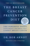 The Breast Cancer Prevention Diet by Bob Arnot