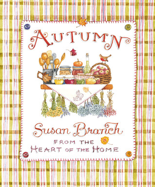 Autumn from the Heart of the Home por Susan Branch