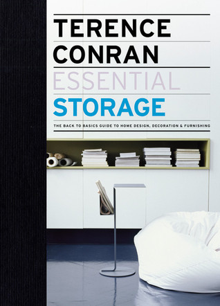 Essential Storage: The Back to Basics Guide to Home Design, Decoration & Furnishing