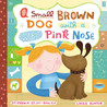A Small Brown Dog with a Wet Pink Nose by Stephanie Stuve-Bodeen