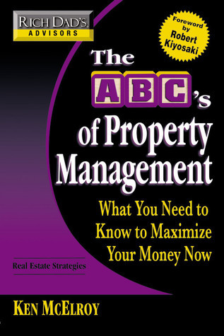 The ABC's of Property Management: What You Need to Know to Maximize Your Money Now