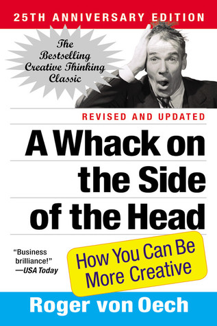 a-whack-on-the-side-of-the-head-how-you-can-be-more-creative