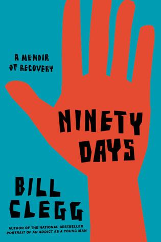 Ninety Days by Bill Clegg