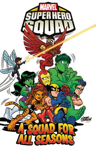 Super Hero Squad Volume 3: A Squad for All Seasons
