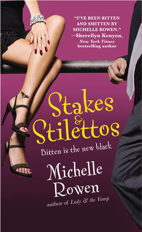 Stakes Stilettos Immortality Bites 4 By Michelle Rowen