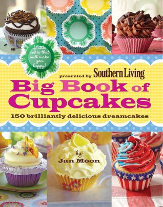 Big Book of Cupcakes: Little cakes that will make you happy (Southern Living)